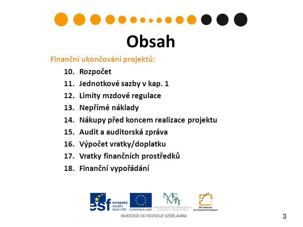 3 Finanční ukončování projektů: 10.Rozpočet 11.Jednotkové sazby v kap.