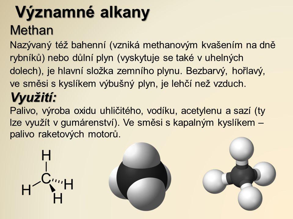 Významné alkany propan Za normálních podmínek jde o bezbarvý hořlavý plyn bez zápachu.