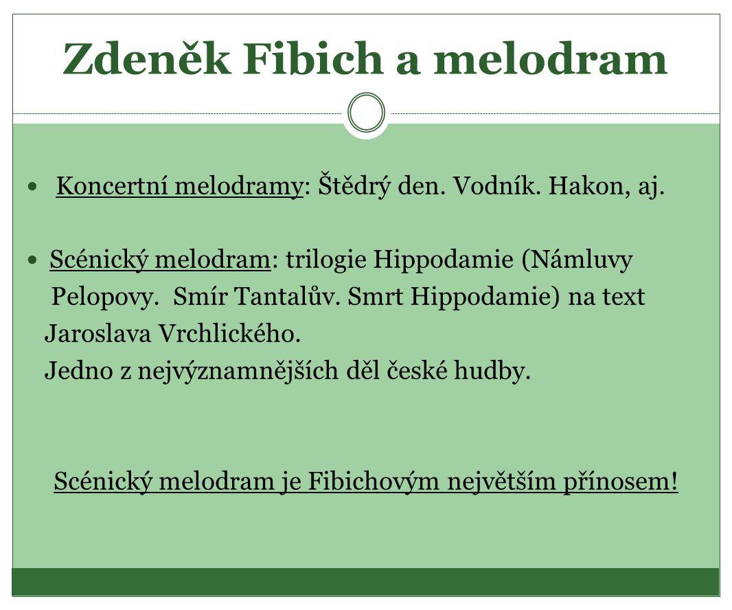 Zdeněk Fibich a melodram Koncertní melodramy: Štědrý den.