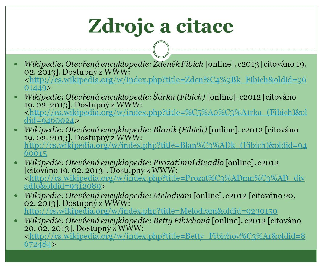 Zdroje a citace Wikipedie: Otevřená encyklopedie: Zdeněk Fibich [online].
