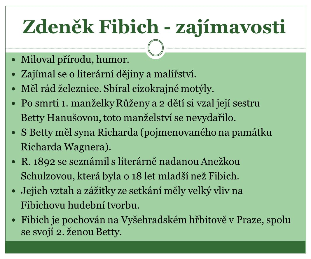 Zdeněk Fibich - zajímavosti Miloval přírodu, humor.