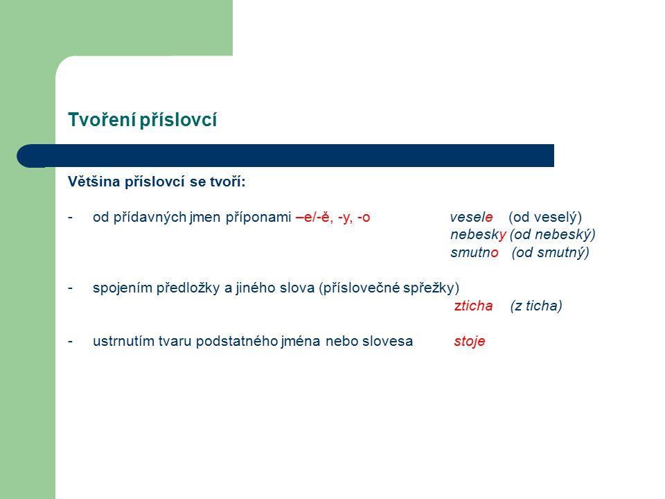 Stupňování příslovcí 1.stupeň obtížně 2. stupeň od 1.
