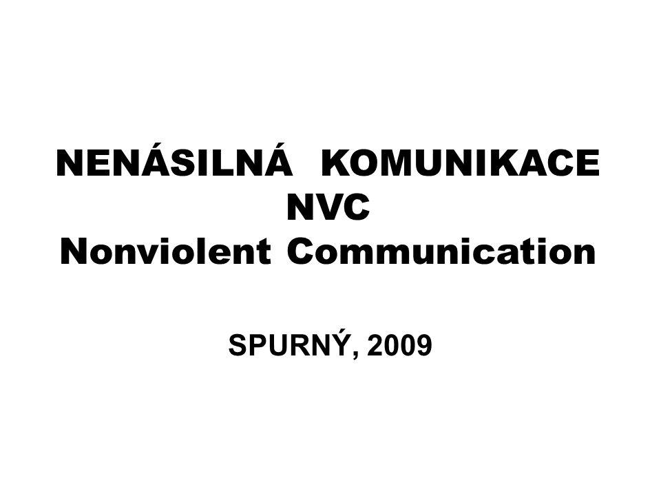 NENÁSILNÁ KOMUNIKACE NVC Nonviolent Communication SPURNÝ, 2009