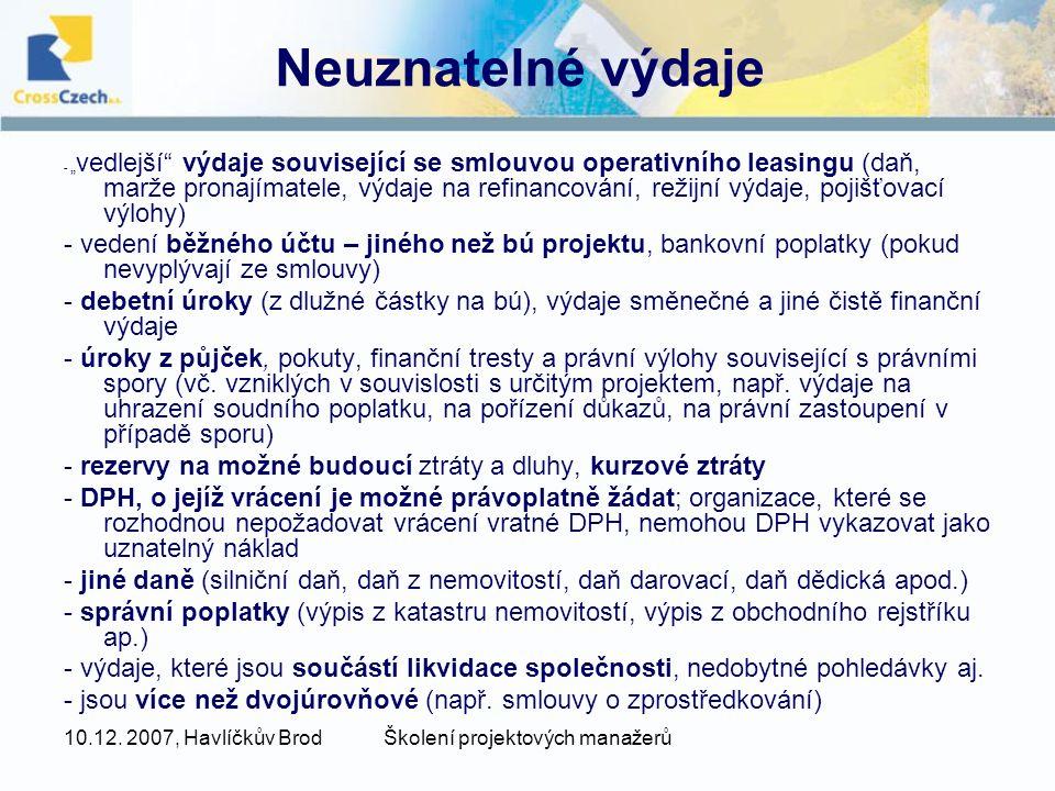 """10.12. 2007, Havlíčkův BrodŠkolení projektových manažerů Neuznatelné výdaje - """" vedlejší"""" výdaje související se smlouvou operativního leasingu (daň, m"""