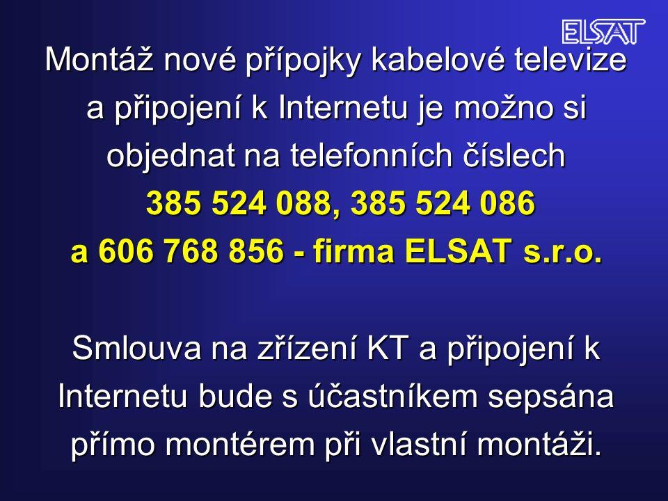 Montáž nové přípojky kabelové televize a připojení k Internetu je možno si objednat na telefonních číslech 385 524 088, 385 524 086 a 606 768 856 - fi