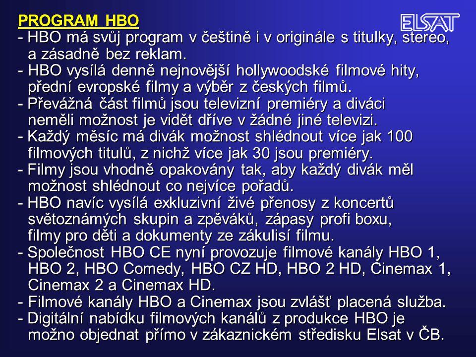 PROGRAM HBO - HBO má svůj program v češtině i v originále s titulky, stereo, a zásadně bez reklam. -HBO vysílá denně nejnovější hollywoodské filmové h