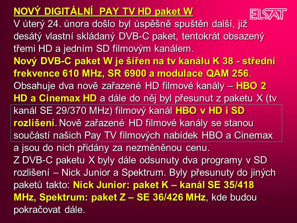 NOVÝ DIGITÁLNÍ PAY TV HD paket W V úterý 24. února došlo byl úspěšně spuštěn další, již desátý vlastní skládaný DVB-C paket, tentokrát obsazený třemi