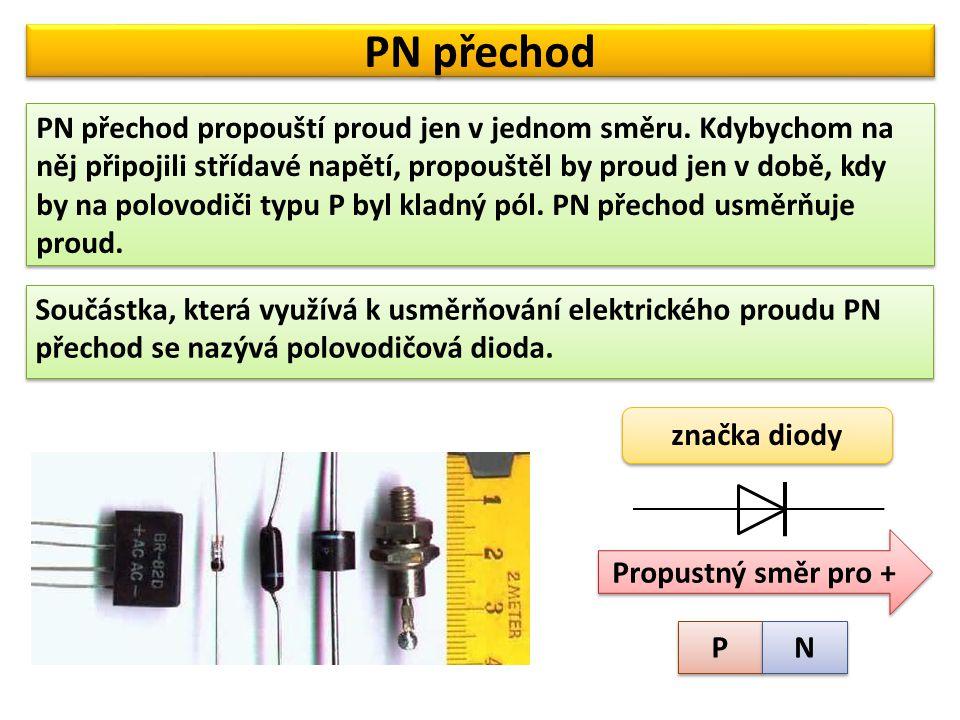 Jednocestný usměrňovač PN přechod t U t I střídavé napětí střídavé napětí stejnosměrný proud ~ + _