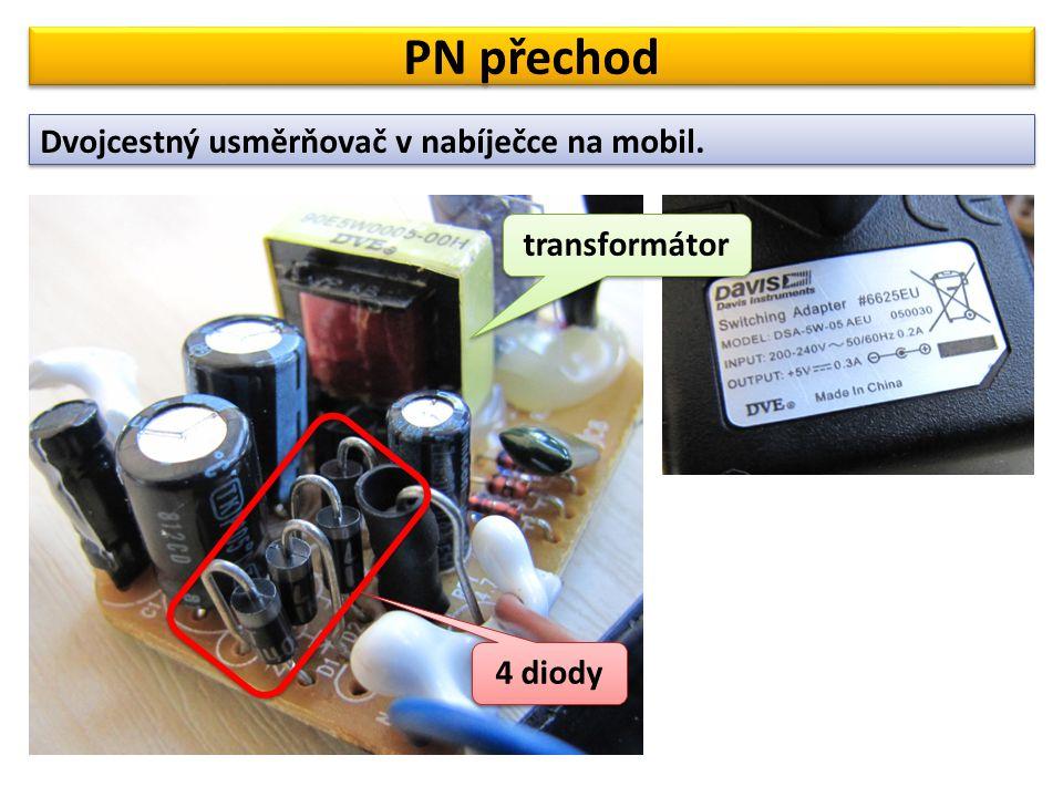 Dvojcestný usměrňovač v nabíječce na mobil. PN přechod 4 diody transformátor