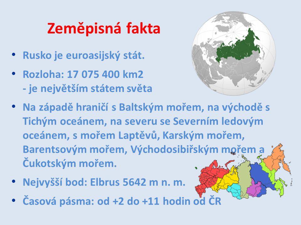 Rusko je euroasijský stát. Rozloha: 17 075 400 km2 - je největším státem světa Na západě hraničí s Baltským mořem, na východě s Tichým oceánem, na sev