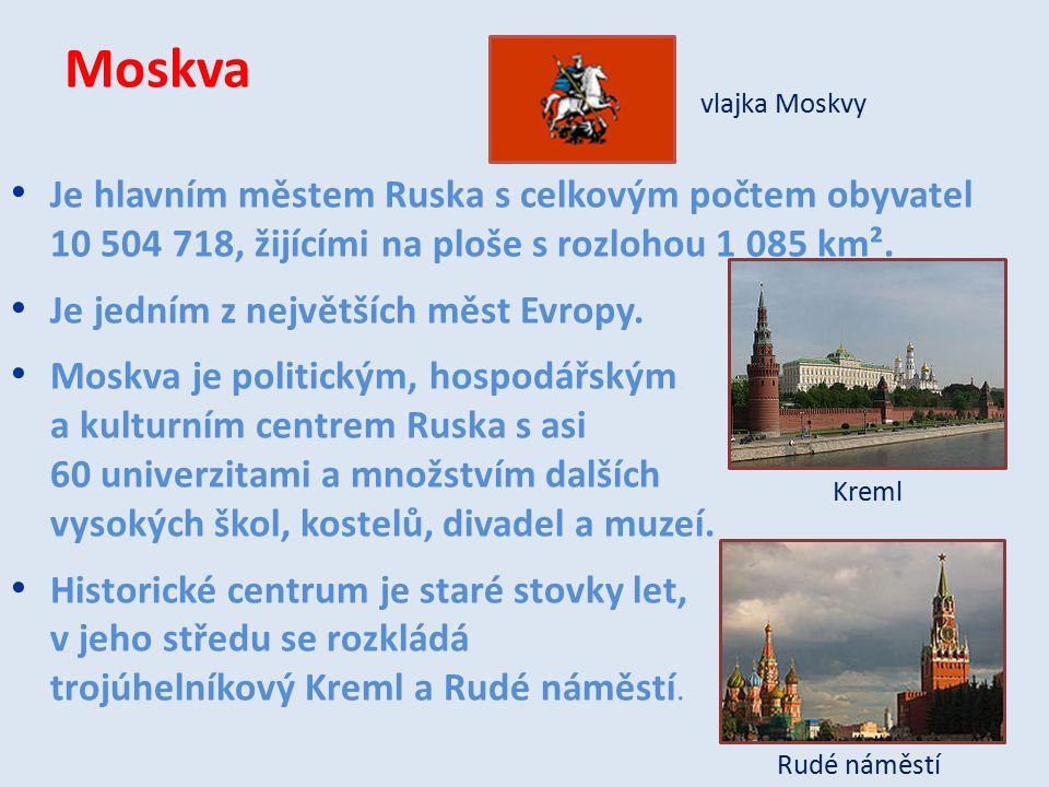 Moskva Je hlavním městem Ruska s celkovým počtem obyvatel 10 504 718, žijícími na ploše s rozlohou 1 085 km². Je jedním z největších měst Evropy. Mosk