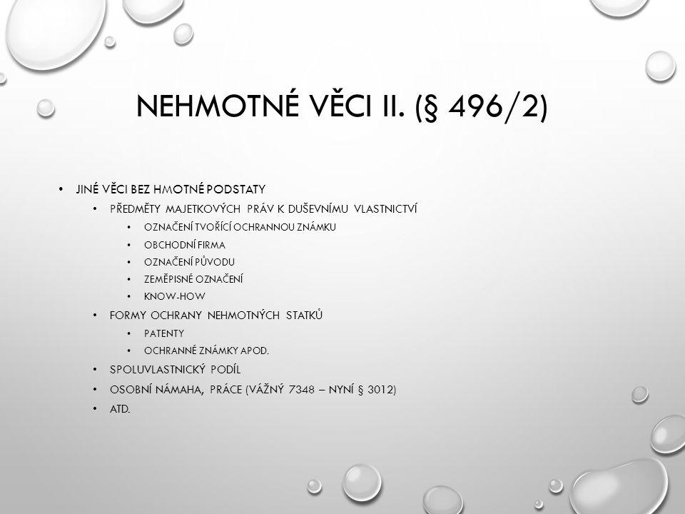 NEHMOTNÉ VĚCI II.