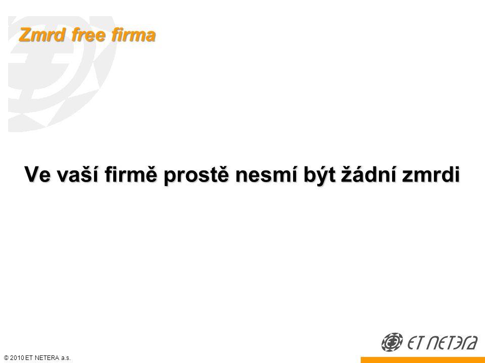 © 2010 ET NETERA a.s. Stinné stránky podnikatelů