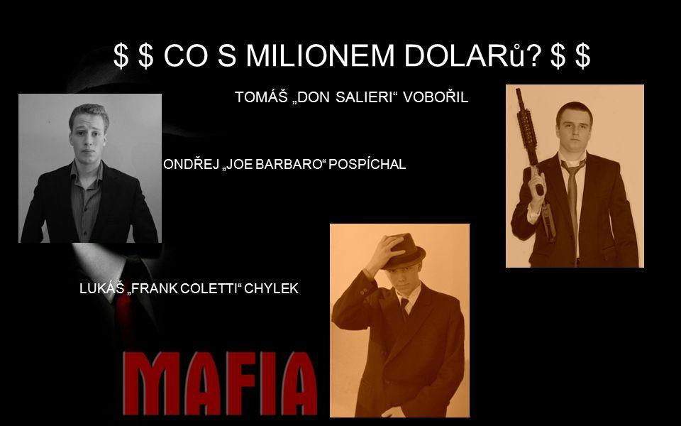 $ $ CO S MILIONEM DOLARů.