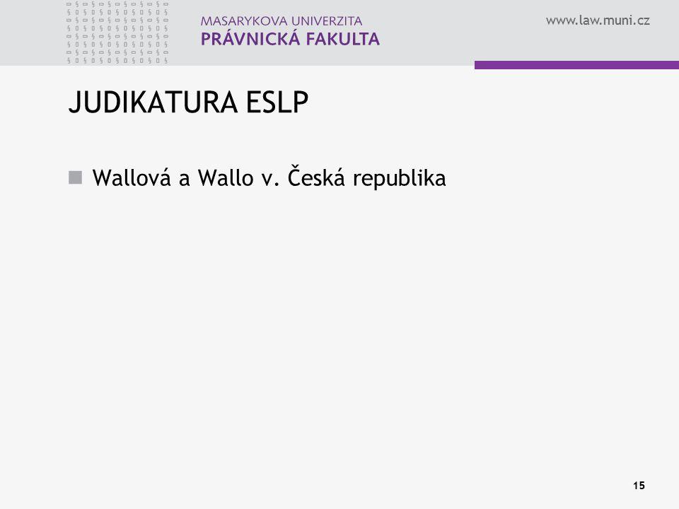 www.law.muni.cz JUDIKATURA ESLP Wallová a Wallo v. Česká republika 15