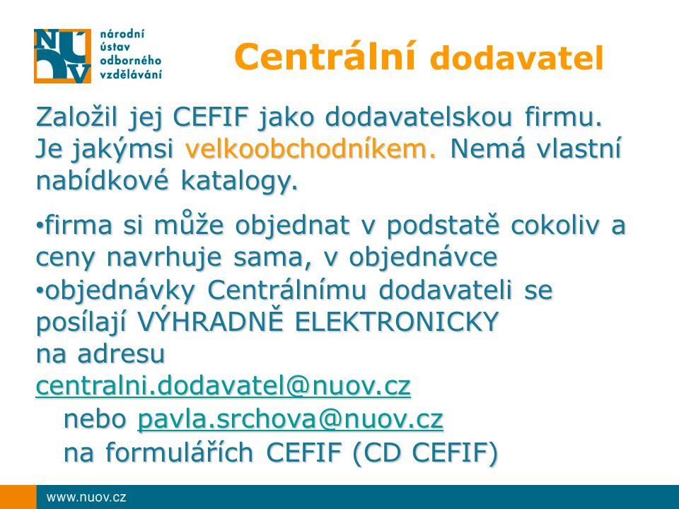 Centrální dodavatel Založil jej CEFIF jako dodavatelskou firmu. Je jakýmsi velkoobchodníkem. Nemá vlastní nabídkové katalogy. firma si může objednat v