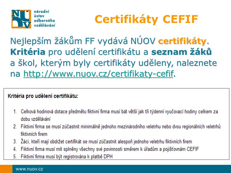 Certifikáty CEFIF Nejlepším žákům FF vydává NÚOV certifikáty. Kritéria pro udělení certifikátu a seznam žáků a škol, kterým byly certifikáty uděleny,