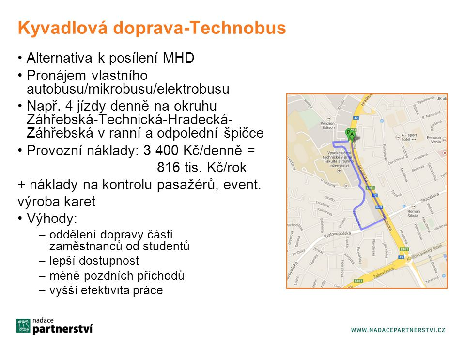 Kyvadlová doprava-Technobus Alternativa k posílení MHD Pronájem vlastního autobusu/mikrobusu/elektrobusu Např.