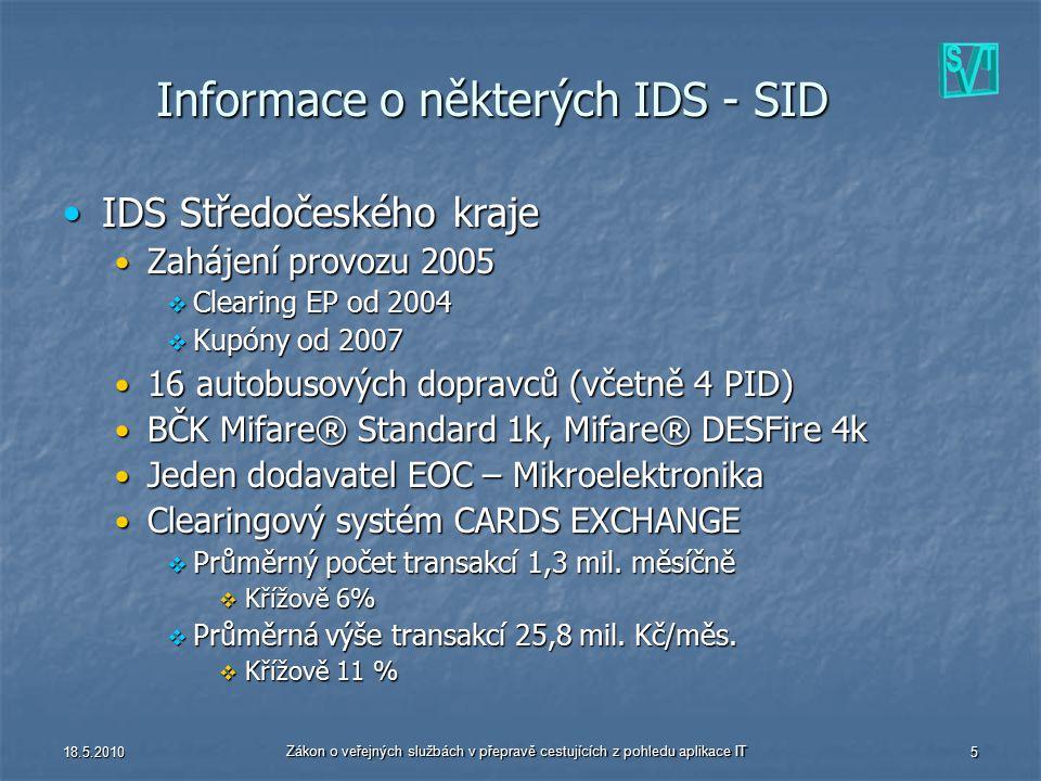 18.5.2010 Zákon o veřejných službách v přepravě cestujících z pohledu aplikace IT 5 Informace o některých IDS - SID IDS Středočeského krajeIDS Středoč