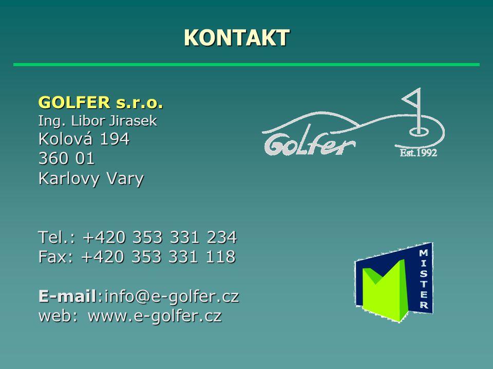 KONTAKT GOLFER s.r.o. Ing. Libor Jirasek Ing. Libor Jirasek Kolová 194 360 01 Karlovy Vary Tel.: +420 353 331 234 Fax: +420 353 331 118 E-mail:info@e-