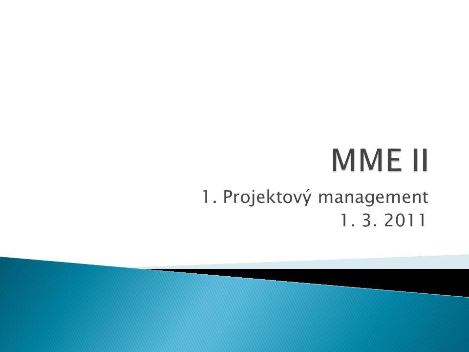 1. Projektový management 1. 3. 2011