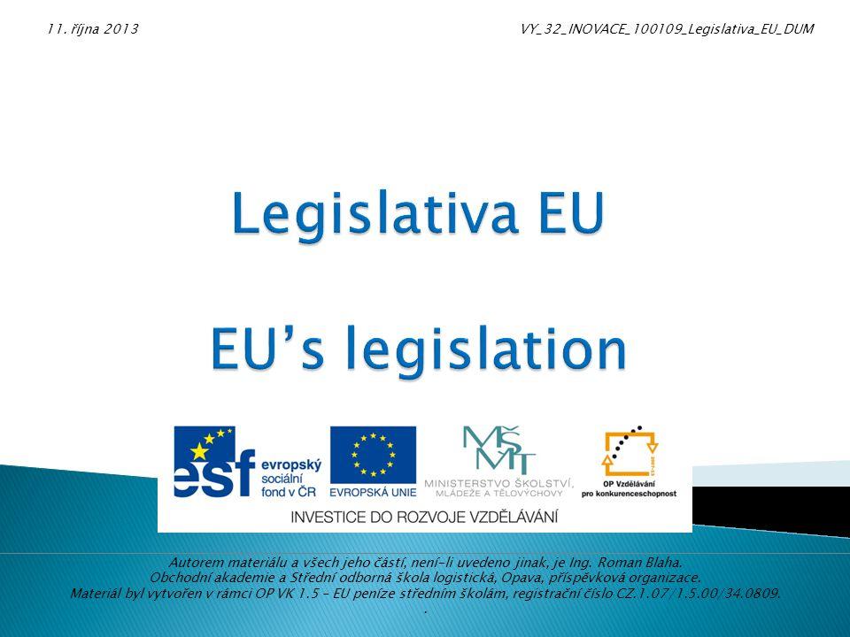 Jak orgány EU přijímají rozhodnutí Standardní rozhodovací proces, podle kterého orgány EU postupují, se nazývá spolurozhodování.