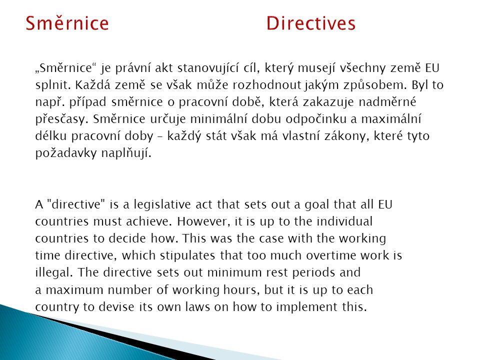 """""""Směrnice je právní akt stanovující cíl, který musejí všechny země EU splnit."""