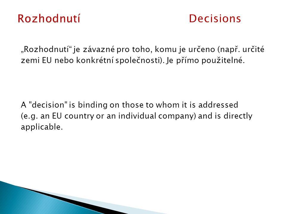 """""""Rozhodnutí je závazné pro toho, komu je určeno (např."""