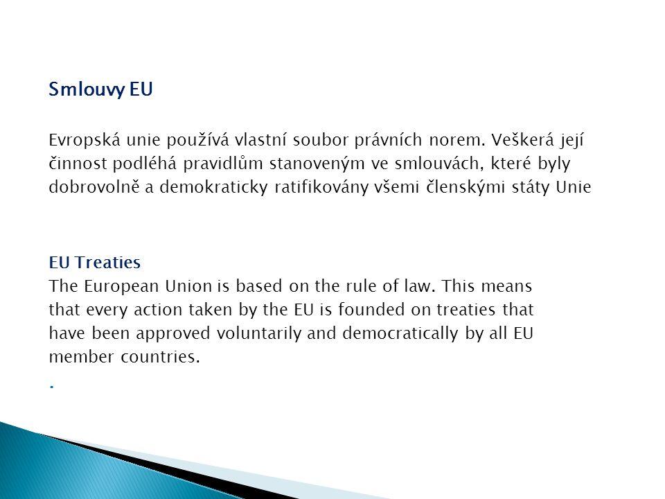 Smlouvy EU Evropská unie používá vlastní soubor právních norem.