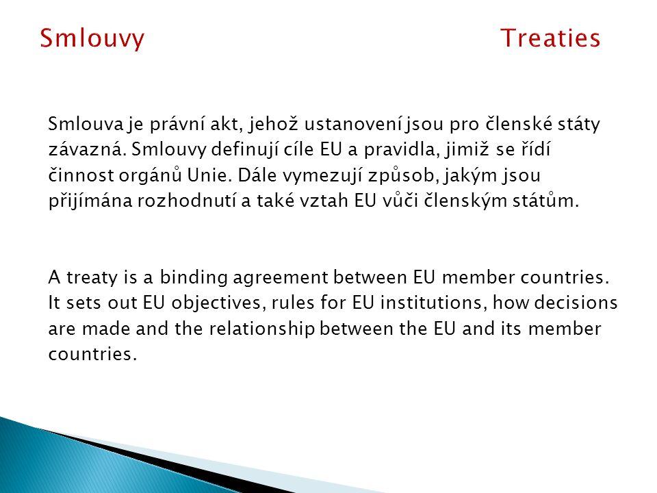Smlouva je právní akt, jehož ustanovení jsou pro členské státy závazná.