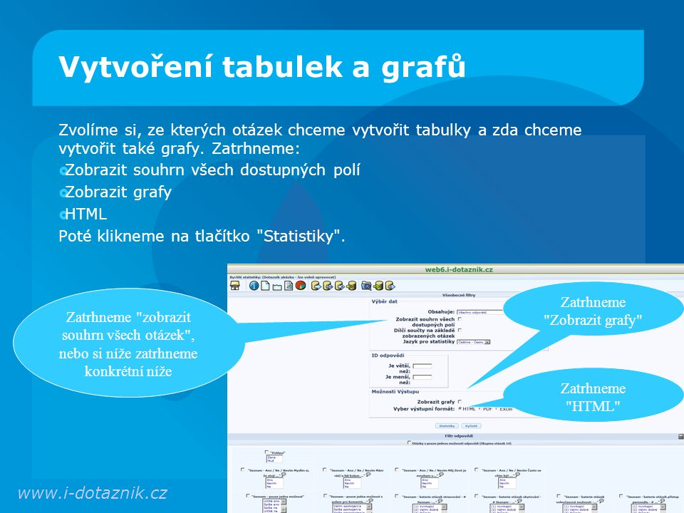 Vytvoření tabulek a grafů Systém chvíli zpracovává výsledky a poté nám zobrazí výsledek.