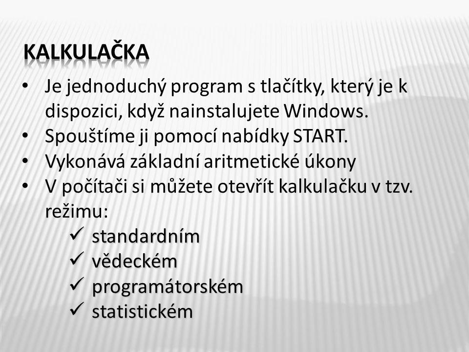 Je jednoduchý program s tlačítky, který je k dispozici, když nainstalujete Windows.