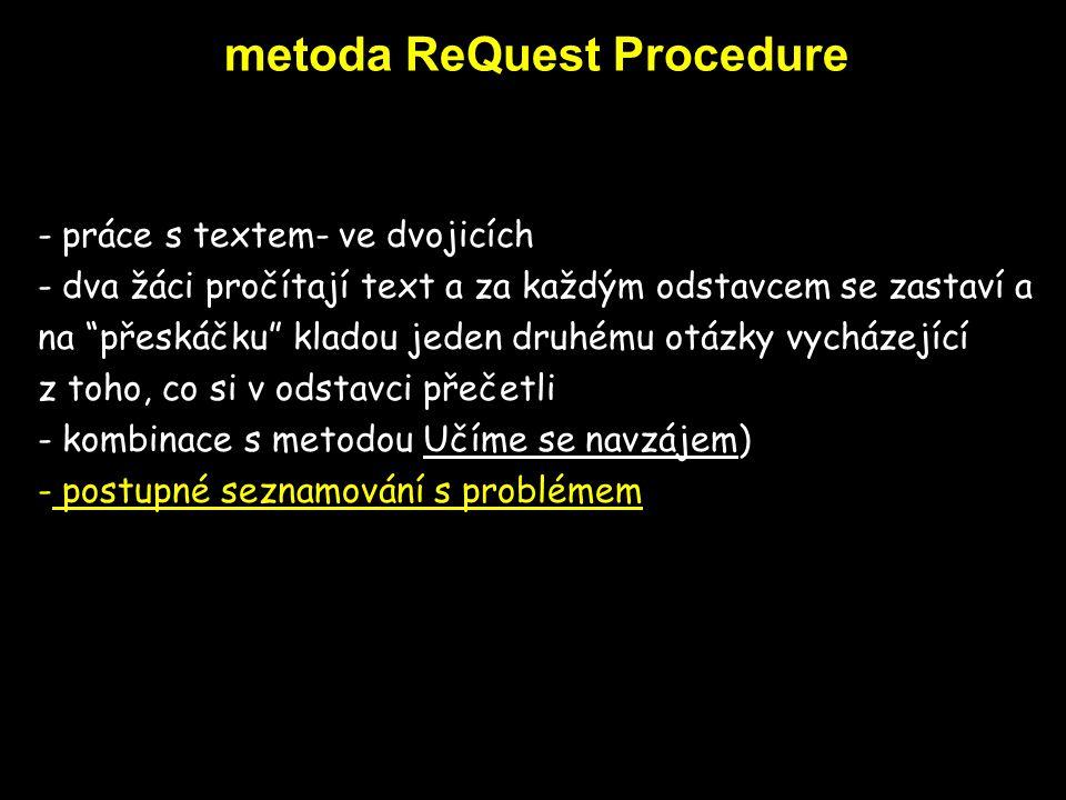 """metoda ReQuest Procedure - práce s textem- ve dvojicích - dva žáci pročítají text a za každým odstavcem se zastaví a na """"přeskáčku"""" kladou jeden druhé"""