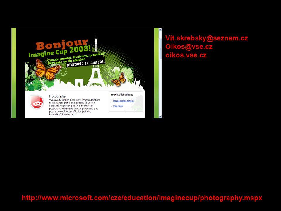 Vit.skrebsky@seznam.cz Oikos@vse.cz oikos.vse.cz http://www.microsoft.com/cze/education/imaginecup/photography.mspx