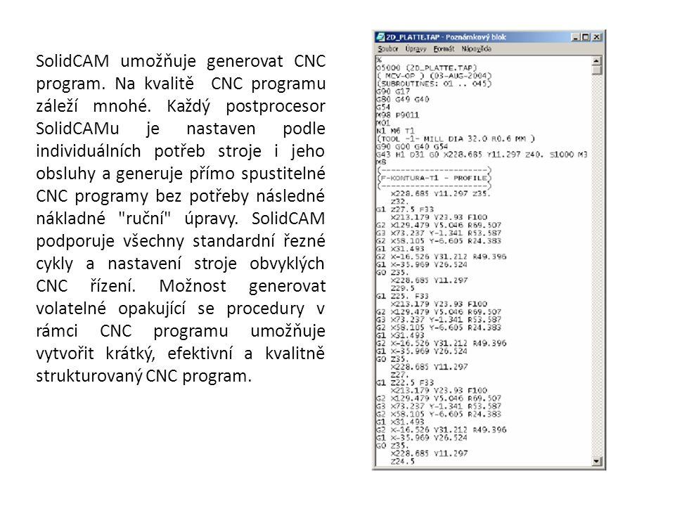 SolidCAM umožňuje generovat CNC program. Na kvalitě CNC programu záleží mnohé. Každý postprocesor SolidCAMu je nastaven podle individuálních potřeb st