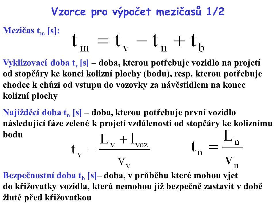 Vzorce pro výpočet mezičasů 1/2 Mezičas t m [s]: Vyklizovací doba t v [s] – doba, kterou potřebuje vozidlo na projetí od stopčáry ke konci kolizní plo