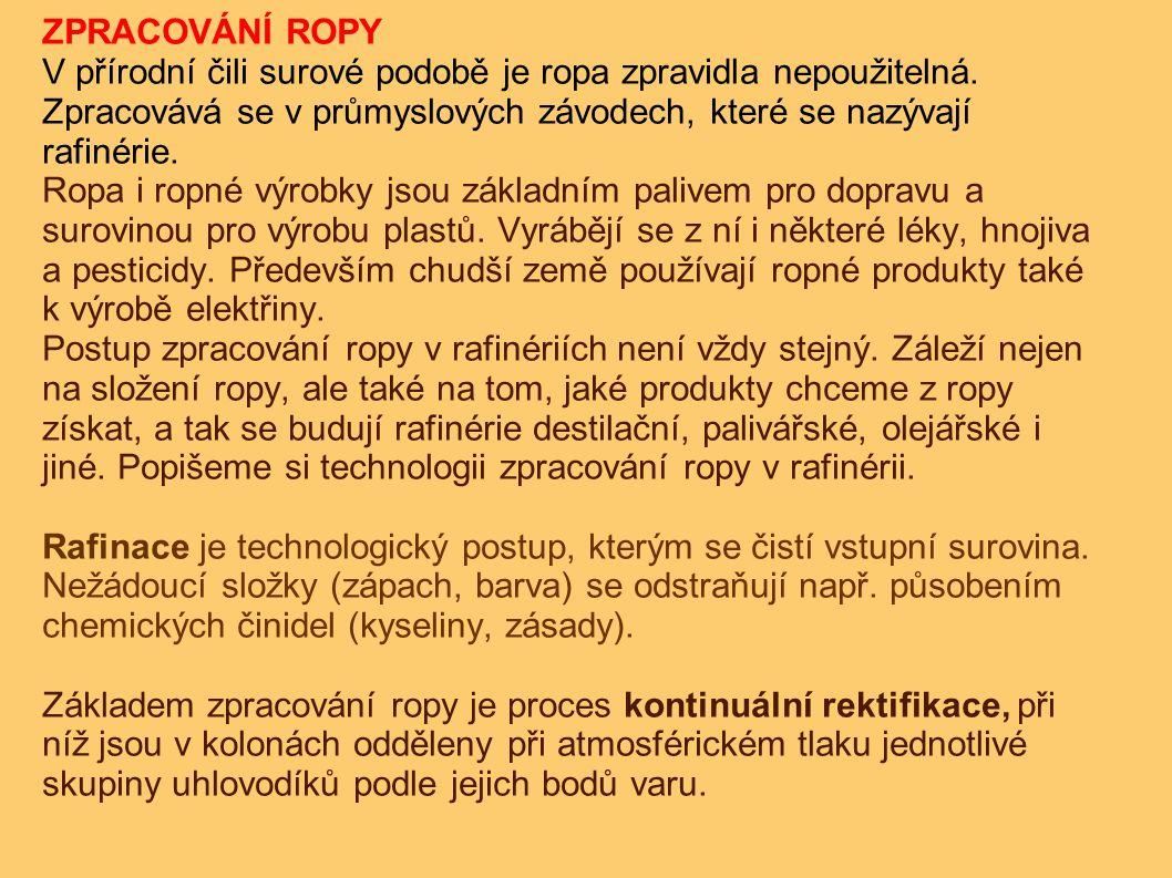 Technologické postupy Rektifikační kolona Základní technologické zařízení v rafinériích.