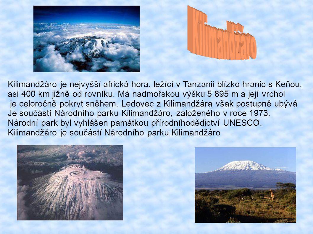 Kilimandžáro je nejvyšší africká hora, ležící v Tanzanii blízko hranic s Keňou, asi 400 km jižně od rovníku.