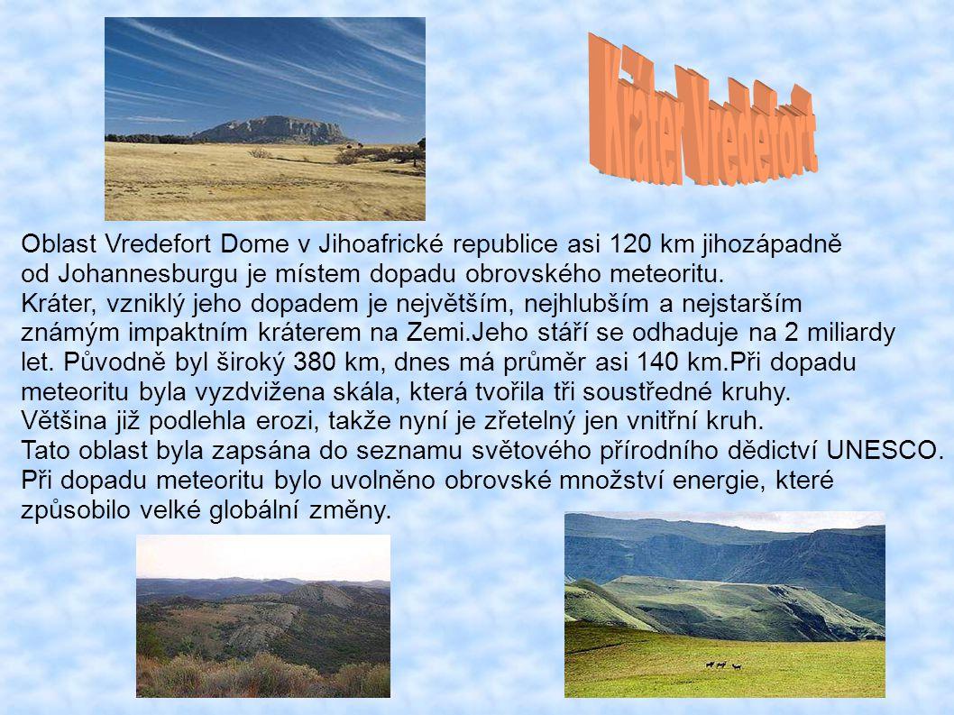 Oblast Vredefort Dome v Jihoafrické republice asi 120 km jihozápadně od Johannesburgu je místem dopadu obrovského meteoritu.