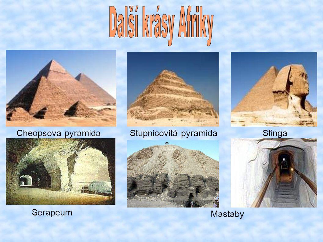 Cheopsova pyramidaSfingaStupnicovitá pyramida Serapeum Mastaby