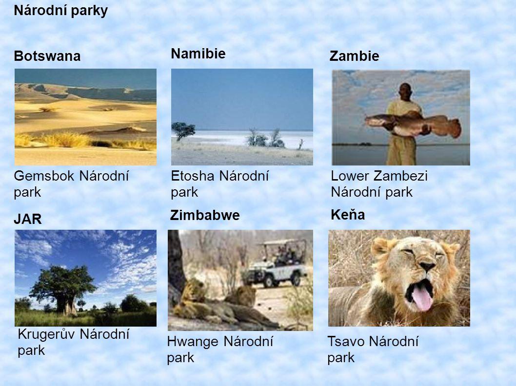 Národní parky Botswana Gemsbok Národní park JAR Krugerův Národní park Namibie Etosha Národní park Zambie Lower Zambezi Národní park Zimbabwe Hwange Národní park Keňa Tsavo Národní park