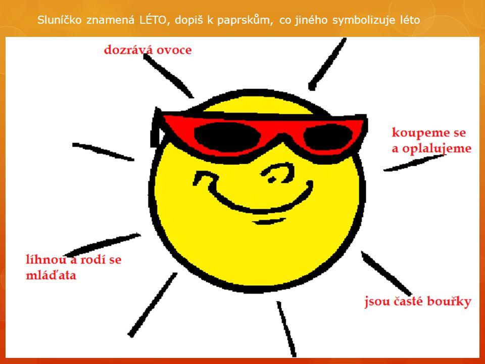 Sluníčko znamená LÉTO, dopiš k paprskům, co jiného symbolizuje léto