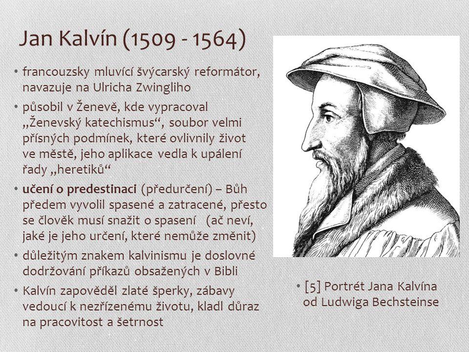 """Jan Kalvín (1509 - 1564) francouzsky mluvící švýcarský reformátor, navazuje na Ulricha Zwingliho působil v Ženevě, kde vypracoval """"Ženevský katechismu"""