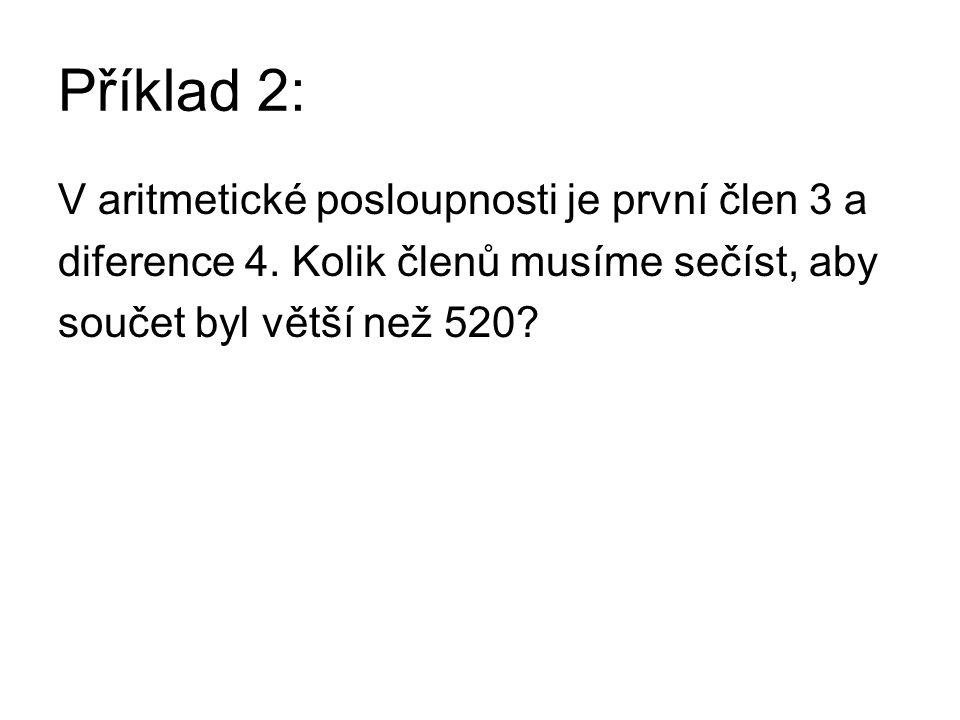Řešení příkladu 2: V aritmetické posloupnosti je první člen 3 a diference 4.