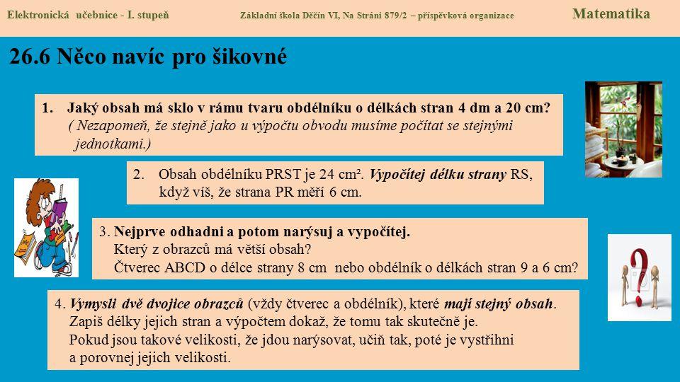 26.6 Něco navíc pro šikovné Elektronická učebnice - I. stupeň Základní škola Děčín VI, Na Stráni 879/2 – příspěvková organizace Matematika 3. Nejprve