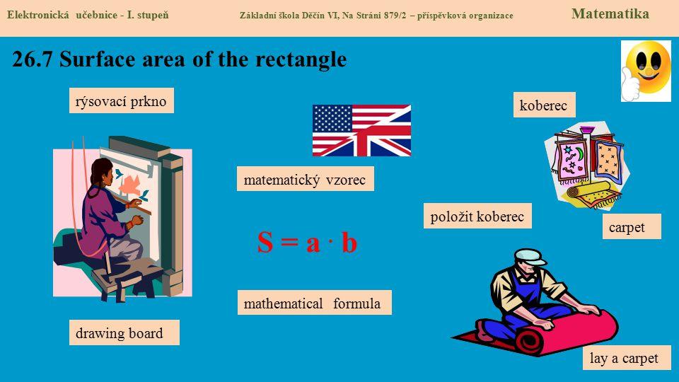 26.7 Surface area of the rectangle Elektronická učebnice - I. stupeň Základní škola Děčín VI, Na Stráni 879/2 – příspěvková organizace Matematika rýso
