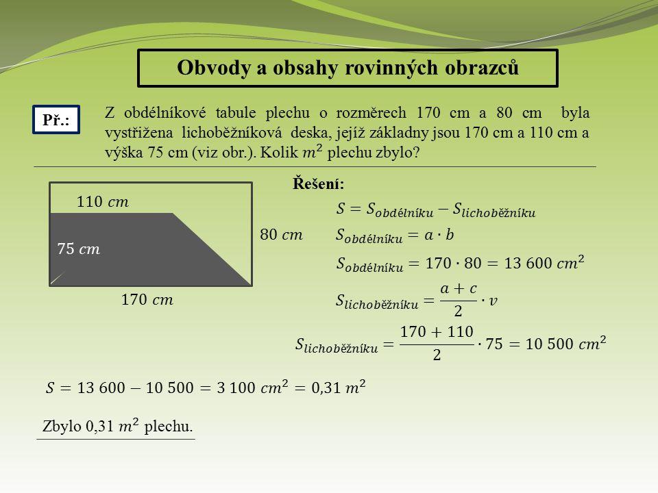 Obvody a obsahy rovinných obrazců Př.: Řešení:
