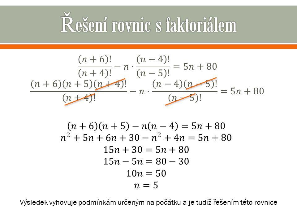Výsledek vyhovuje podmínkám určeným na počátku a je tudíž řešením této rovnice