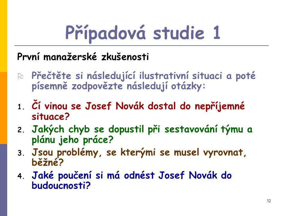 11 Informační zdroje 1. HRON, J.: Teorie řízení. Praha, Vydavatelství ČZU. Vydavatelství ČZU 2005. ISBN 80-213-0695. 2. HRON, J., LHOTSKÁ, B., MACÁK,