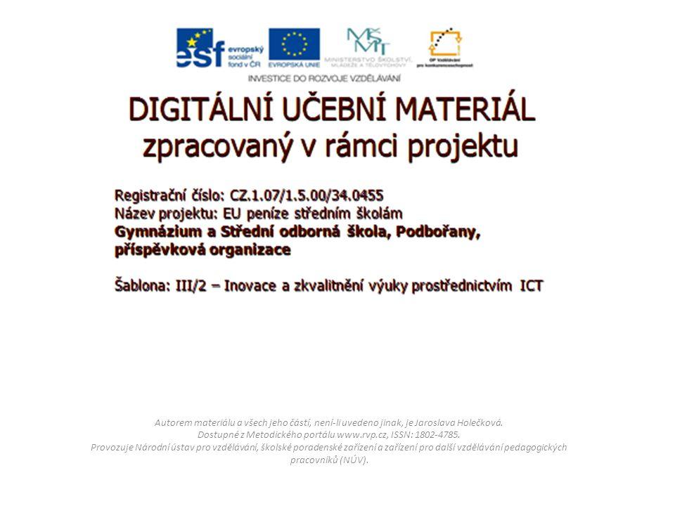 Autorem materiálu a všech jeho částí, není-li uvedeno jinak, je Jaroslava Holečková.